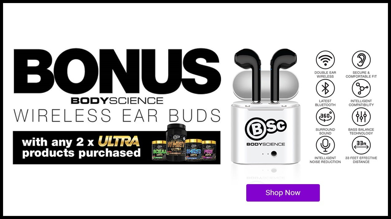 Free BodyScience Wireless Earbuds with any two BodyScience Ultra products