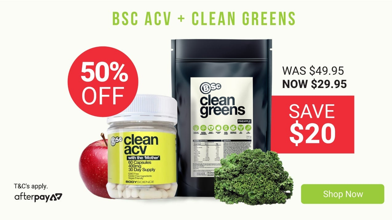 BSc October monthly deal - 50% off Apple Cider Vinegar and SAVE $20 on Clean Greens